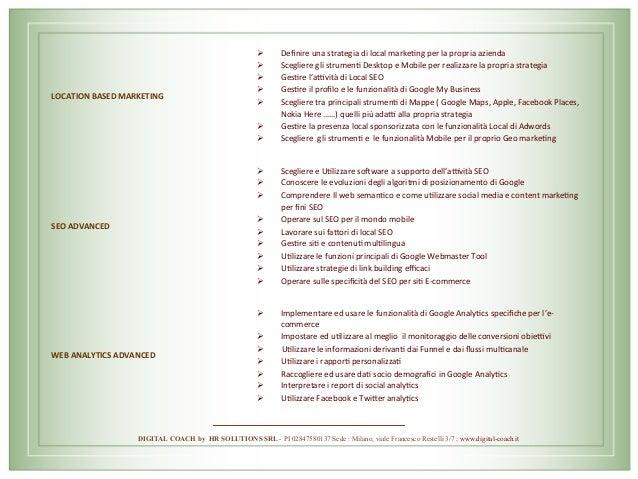 DIGITAL COACH by HR SOLUTIONS SRL - PI 02847580137 Sede : Milano, viale Francesco Restelli 3/7 ; www.digital-coach.it LOCA...