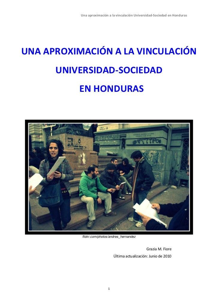 Una aproximación a la vinculación Universidad-Sociedad en HondurasUNA APROXIMACIÓN A LA VINCULACIÓN      UNIVERSIDAD-SOCIE...