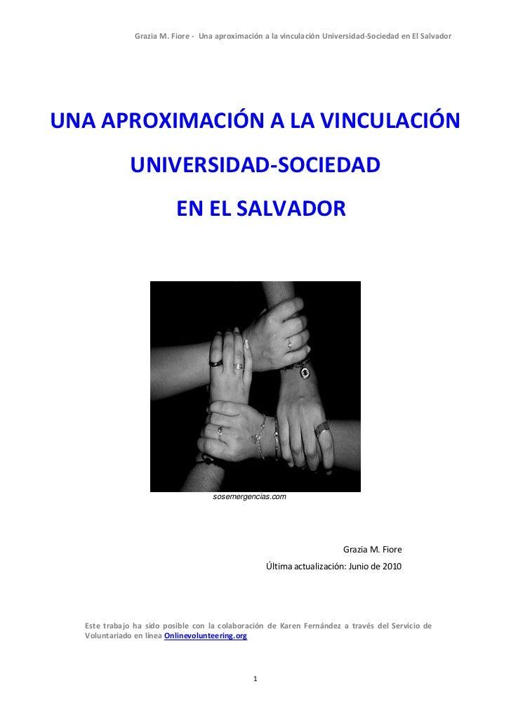 Grazia M. Fiore - Una aproximación a la vinculación Universidad-Sociedad en El SalvadorUNA APROXIMACIÓN A LA VINCULACIÓN  ...