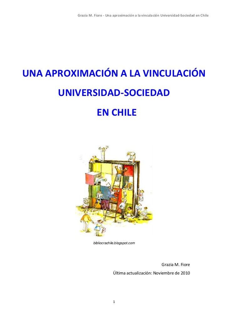 Grazia M. Fiore - Una aproximación a la vinculación Universidad-Sociedad en ChileUNA APROXIMACIÓN A LA VINCULACIÓN      UN...