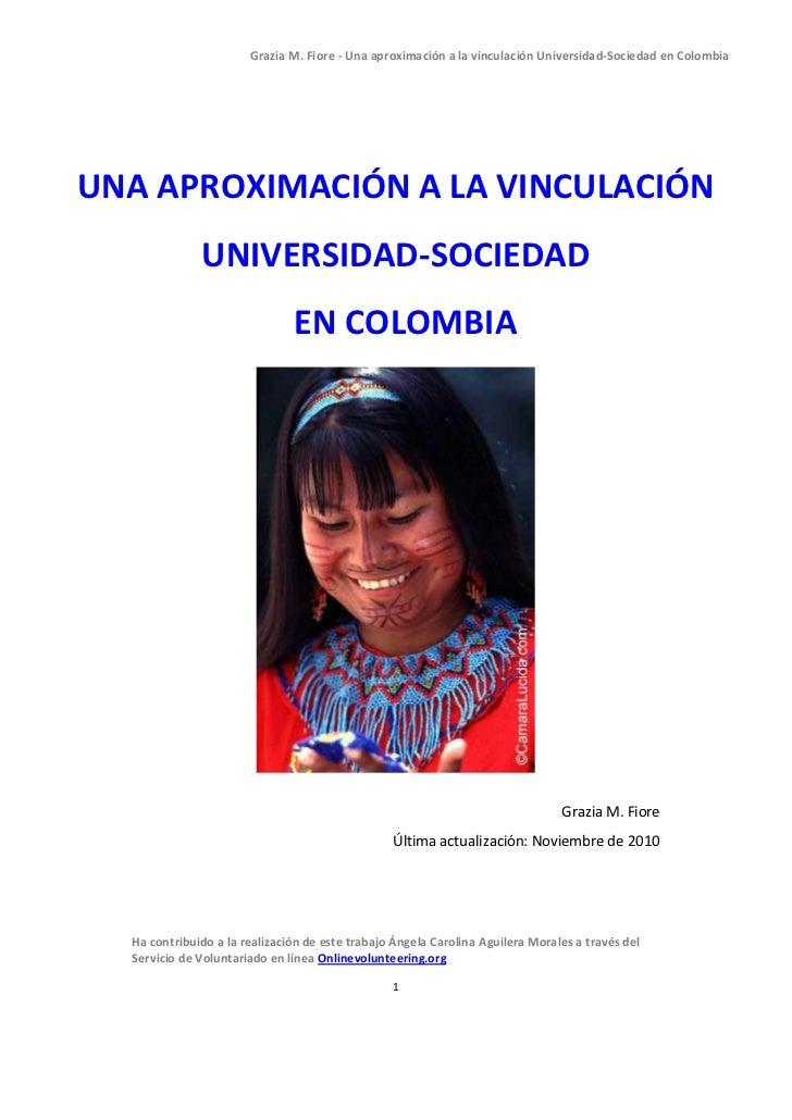Grazia M. Fiore - Una aproximación a la vinculación Universidad-Sociedad en ColombiaUNA APROXIMACIÓN A LA VINCULACIÓN     ...