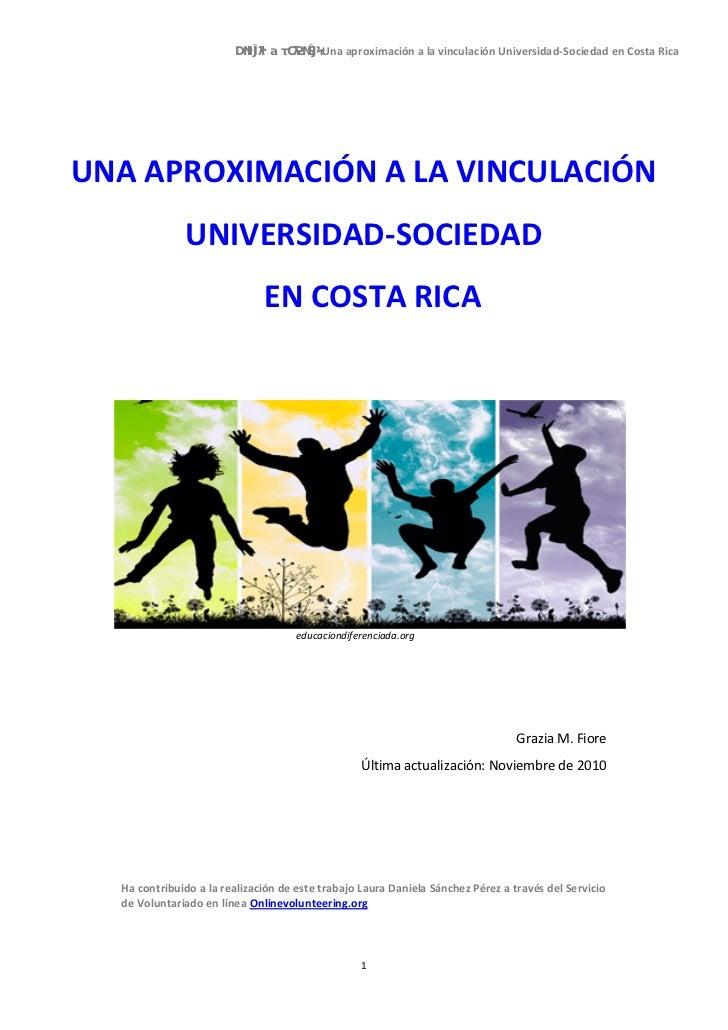 Una aproximación a la vinculación Universidad-Sociedad en Costa RicaUNA APROXIMACIÓN A LA VINCULACIÓN              UNIVERS...