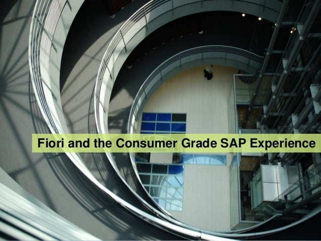 Fiori and the Consumer Grade SAP Experience