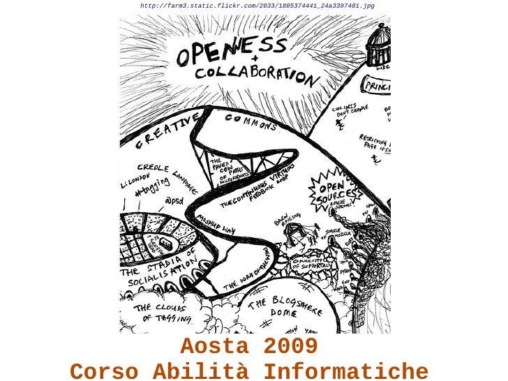 http://farm3.static.flickr.com/2033/1805374441_24a3397401.jpg             Aosta 2009 Corso Abilità Informatiche