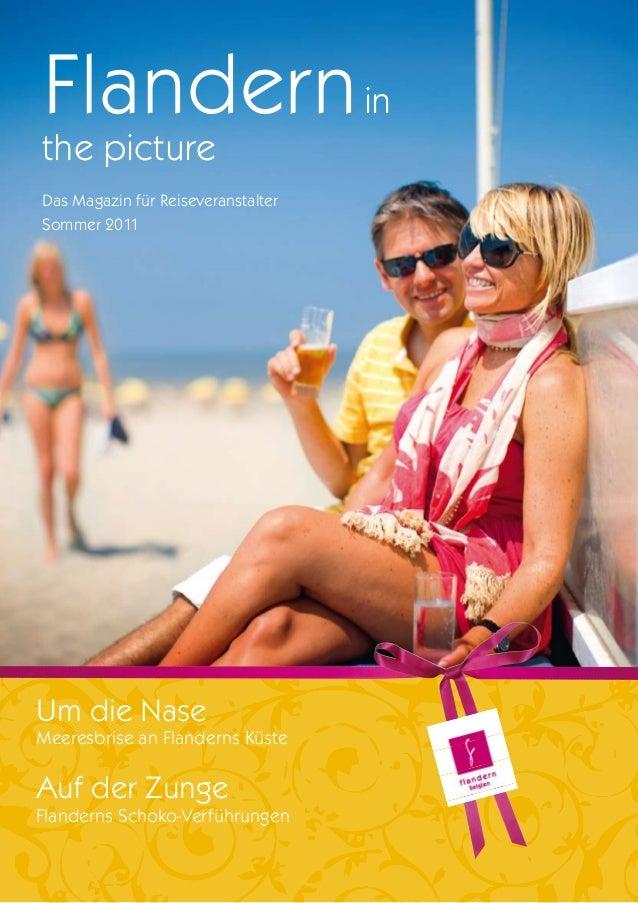 Flandern inthe pictureDas Magazin für ReiseveranstalterSommer 2011Um die NaseMeeresbrise an Flanderns KüsteAuf der ZungeFl...
