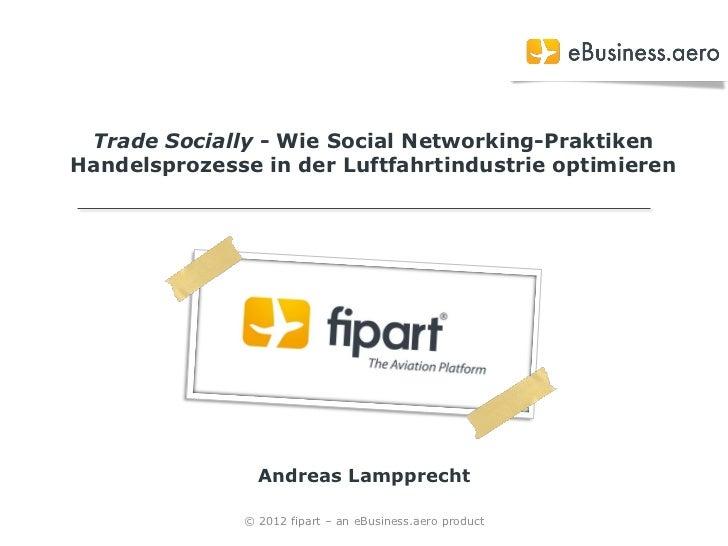 Trade Socially - Wie Social Networking-PraktikenHandelsprozesse in der Luftfahrtindustrie optimieren                Andrea...