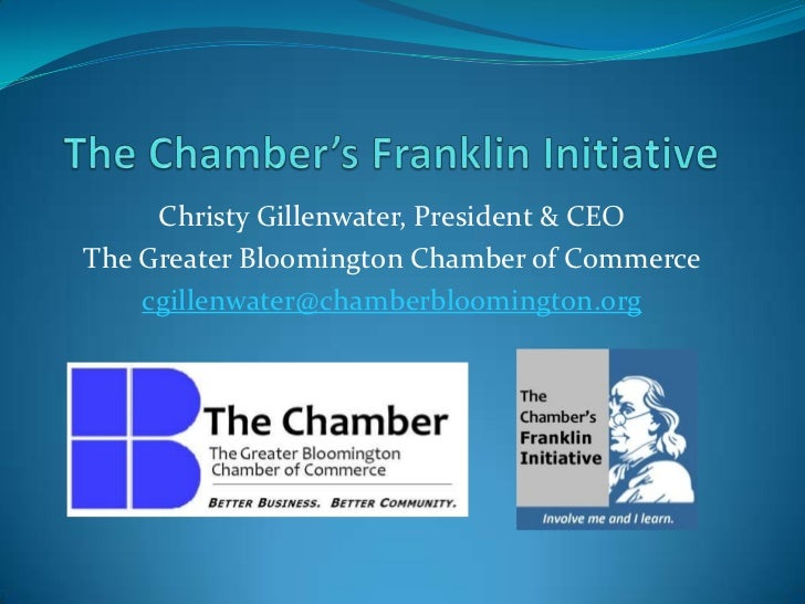Christy Gillenwater, President & CEOThe Greater Bloomington Chamber of Commerce    cgillenwater@chamberbloomington.org