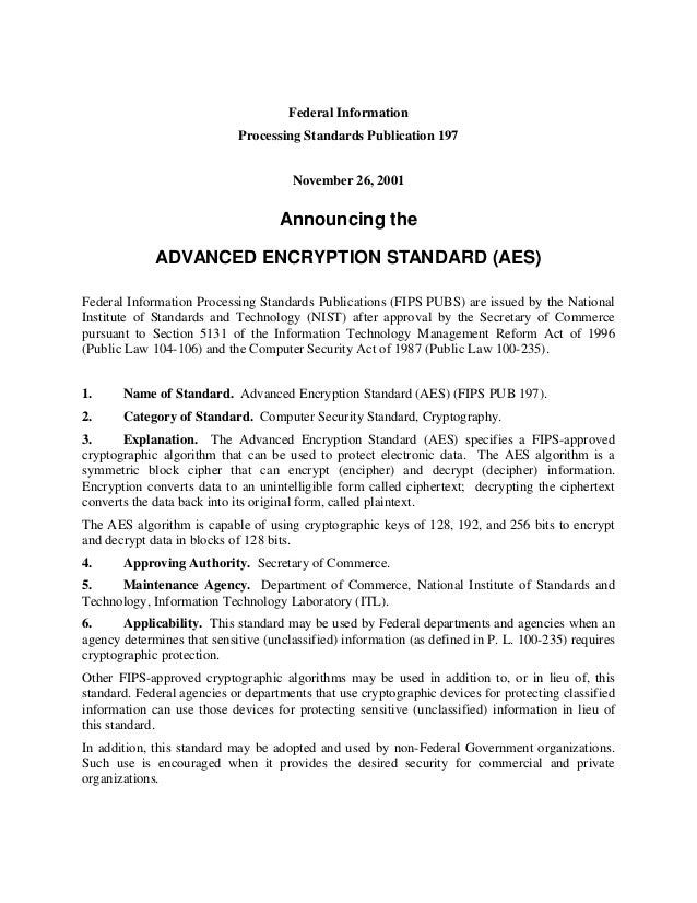 Federal Information Processing Standards Publication 197 November 26, 2001 Announcing the ADVANCED ENCRYPTION STANDARD (AE...