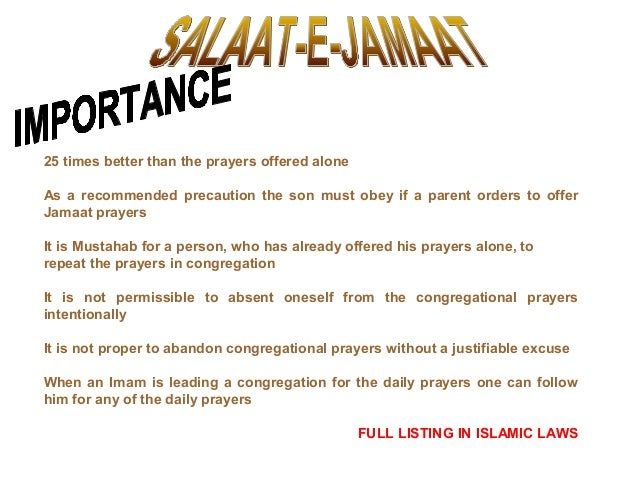25 times better than the prayers offered alone As a recommended precaution the son must obey if a parent orders to offer J...