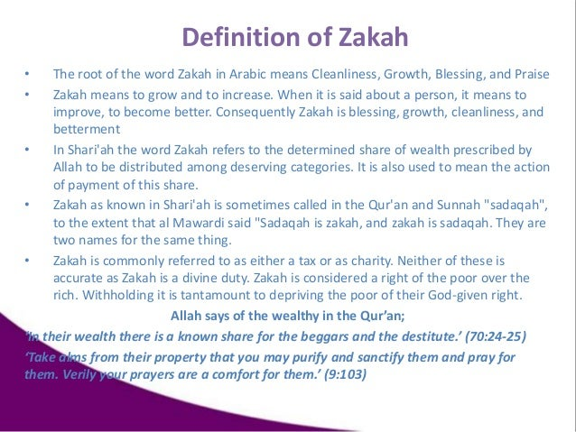 • The root of the word Zakah in Arabic means Cleanliness, Growth, Blessing, and Praise • Zakah means to grow and to increa...