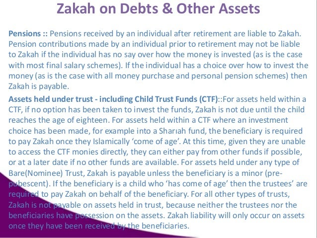 Zakah on Debts & Other Assets Pensions :: Pensions received by an individual after retirement are liable to Zakah. Pension...