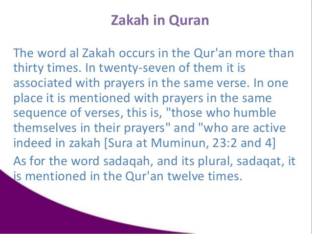 The word al Zakah occurs in the Qur'an more than thirty times. In twenty-seven of them it is associated with prayers in th...
