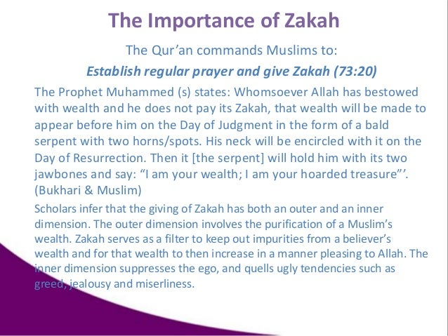 The Qur'an commands Muslims to: Establish regular prayer and give Zakah (73:20) The Prophet Muhammed (s) states: Whomsoeve...