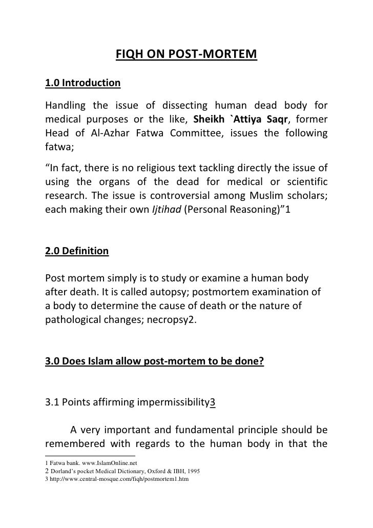 FIQH ON POST-MORTEM<br />1.0 Introduction<br />Handling the issue of dissecting human dead body for medical purposes or th...