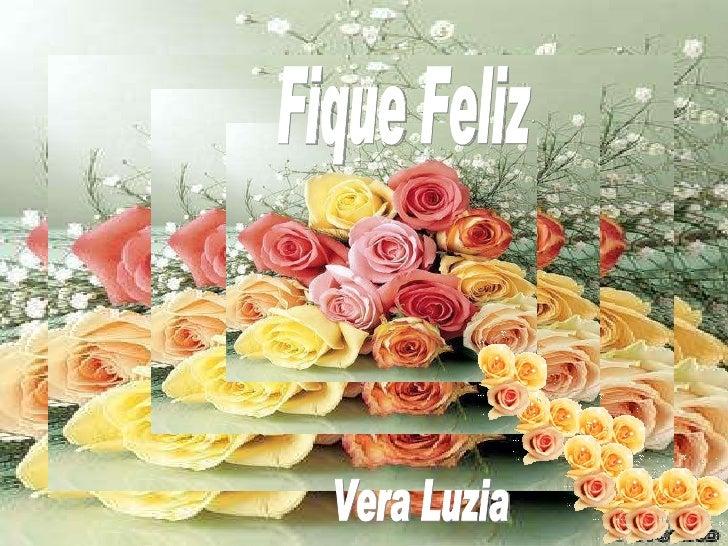 Fique Feliz Vera Luzia
