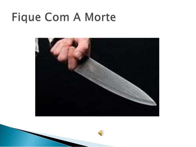 Fique Com Morte                                         By Dosvaldo Souza Alves  Um casal vivia em uma pequena cidade aqui...