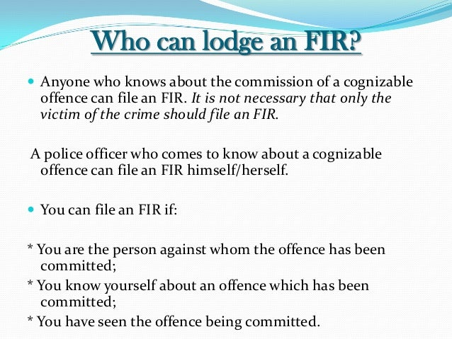 fir first information reports Fir is the abbreviated form of first information report it is the information recorded by the police officer on duty, given either by the aggrieved person or any other person about the commission of an alleged offence.