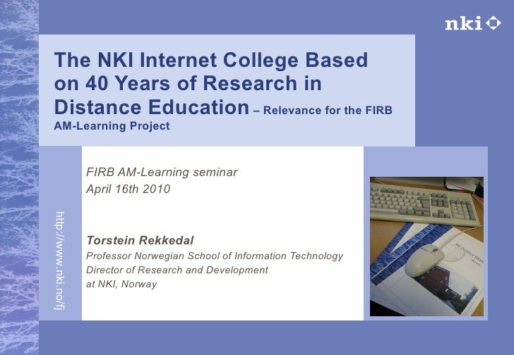 The NKI Internet College Based on 40 Years of Research in Distance Education  – Relevance for the FIRB AM-Learning Project...