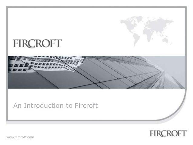 www.fircroft.com An Introduction to Fircroft