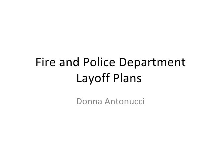 Fire and Police Department Layoff Plans  Donna Antonucci