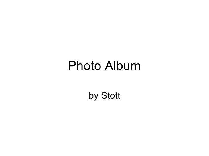 Photo Album by Stott