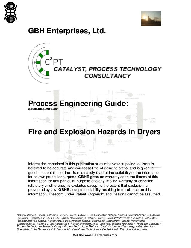 GBH Enterprises, Ltd.  Process Engineering Guide: GBHE-PEG-DRY-004  Fire and Explosion Hazards in Dryers  Information cont...