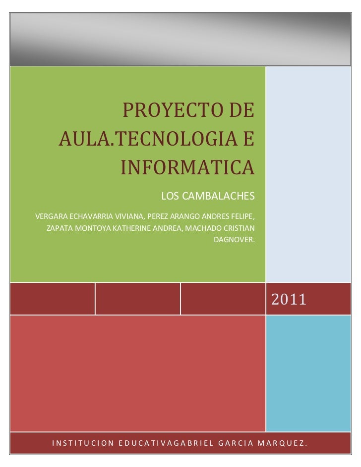2011PROYECTO DE AULA.TECNOLOGIA E INFORMATICALOS CAMBALACHESVERGARA ECHAVARRIA VIVIANA, PEREZ ARANGO ANDRES FELIPE, ZAPATA...