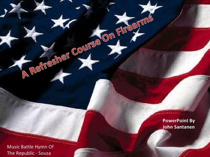PowerPoint By                       John SantanenMusic Battle Hymn OfThe Republic - Sousa