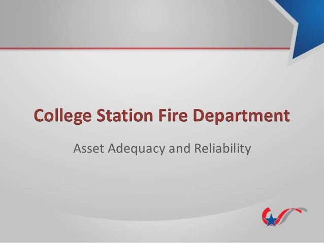 College Station Fire Department Asset Adequacy and Reliability