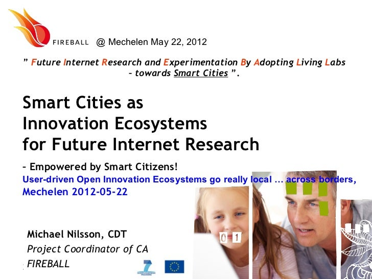 """@ Mechelen May 22, 2012"""" Future Internet Research and Experimentation By Adopting Living Labs                       – towa..."""