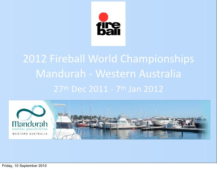 Fireball worlds 2012 mandurah
