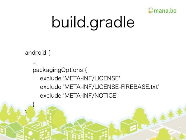 build.gradle android { ... packagingOptions { exclude 'META-INF/LICENSE' exclude 'META-INF/LICENSE-FIREBASE.txt' exclude '...