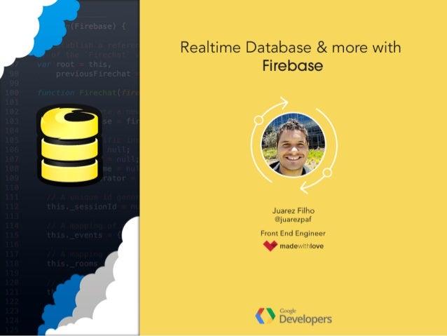 +JuarezPAFilho California Lover <3 http://plus.google.com/+JuarezPAFilho/about Real time apps and more with Firebase by @j...