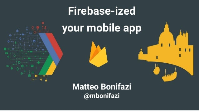 Firebase-ized your mobile app
