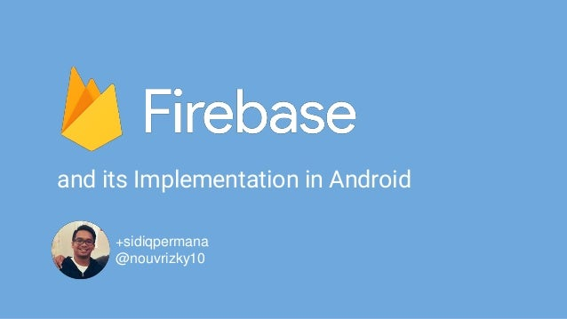 and its Implementation in Android +sidiqpermana @nouvrizky10