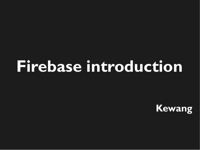 Firebase introduction  Kewang