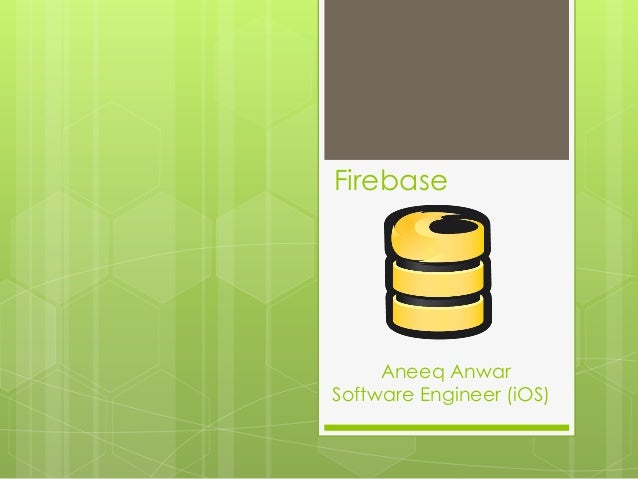 Firebase Aneeq Anwar Software Engineer (iOS)