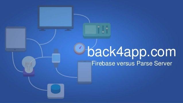 back4app.com Firebase versus Parse Server