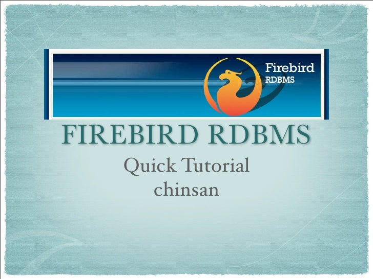 FIREBIRD RDBMS    Quick Tutorial       chinsan