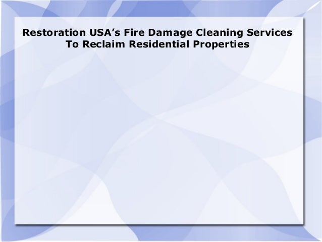 Restoration USA's Fire Damage Cleaning Services To Reclaim Residential Properties