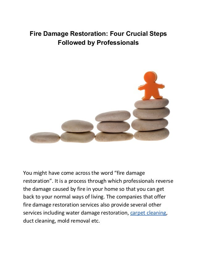 Fire Damage Restoration: Four Crucial Steps Followed by Professionals You might have come across t...