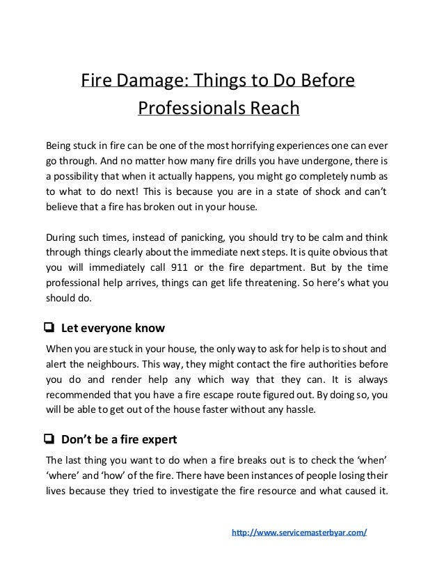 Fire Damage: Things to Do Before Professionals Reach Being stuck in fire can be one of the most horrifying experiences one...