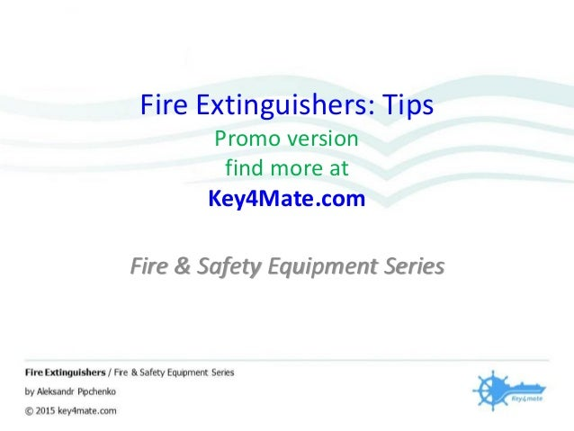 Fire Extinguishers: Tips Promo version find more at Key4Mate.com Fire & Safety Equipment Series