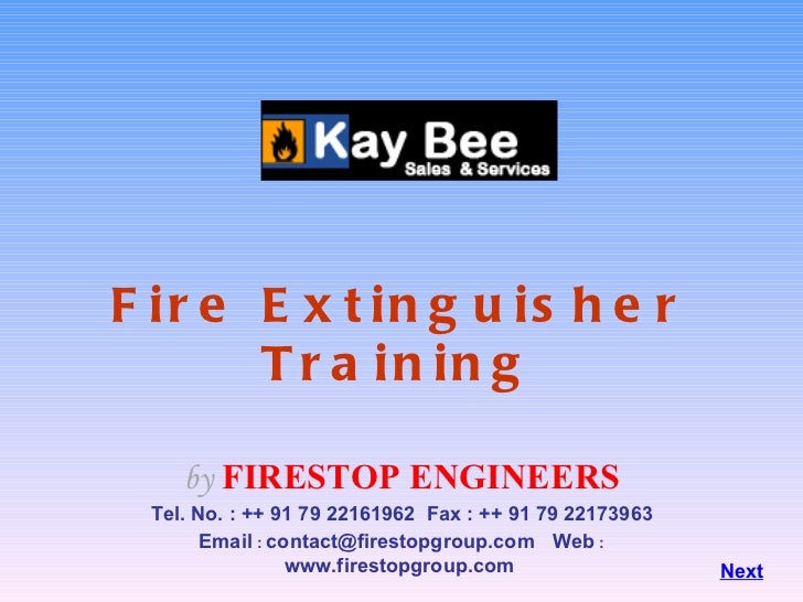 Fire Extinguisher Training by  FIRESTOP ENGINEERS Tel. No. : ++ 91 79 22161962  Fax : ++ 91 79 22173963 Email  :  [email_a...