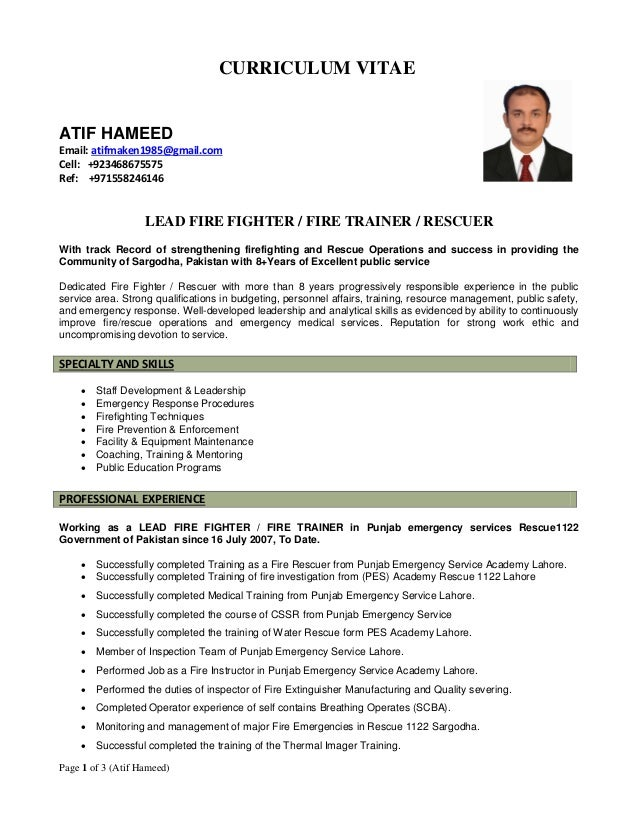Fire Fighter Cv. Page 1 Of 3 (Atif Hameed) CURRICULUM VITAE ATIF HAMEED  Email: Atifmaken1985@ ...  Fire Fighter Resume
