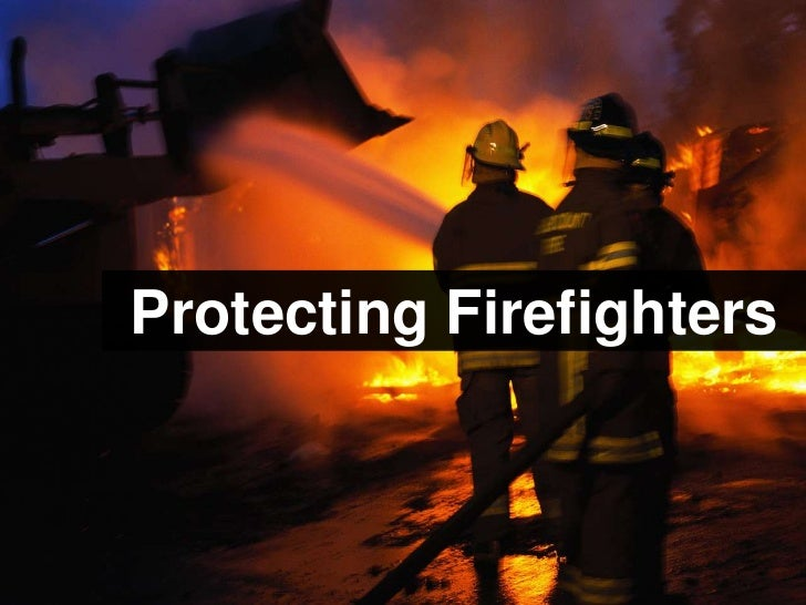 Protecting Firefighters