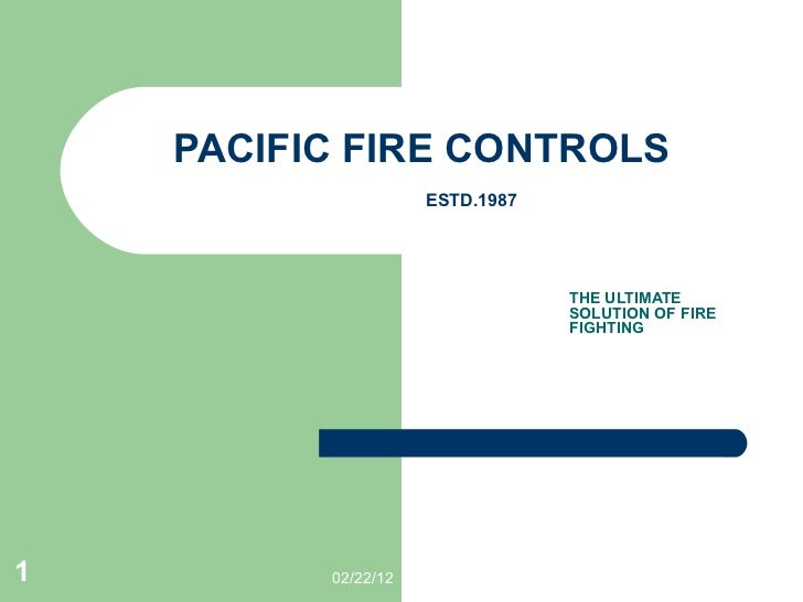 PACIFIC FIRE CONTROLS   ESTD.1987 THE ULTIMATE SOLUTION OF FIRE FIGHTING