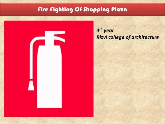 Fire Fighting Of Shopping Plaza 4th year Rizvi college of architecture