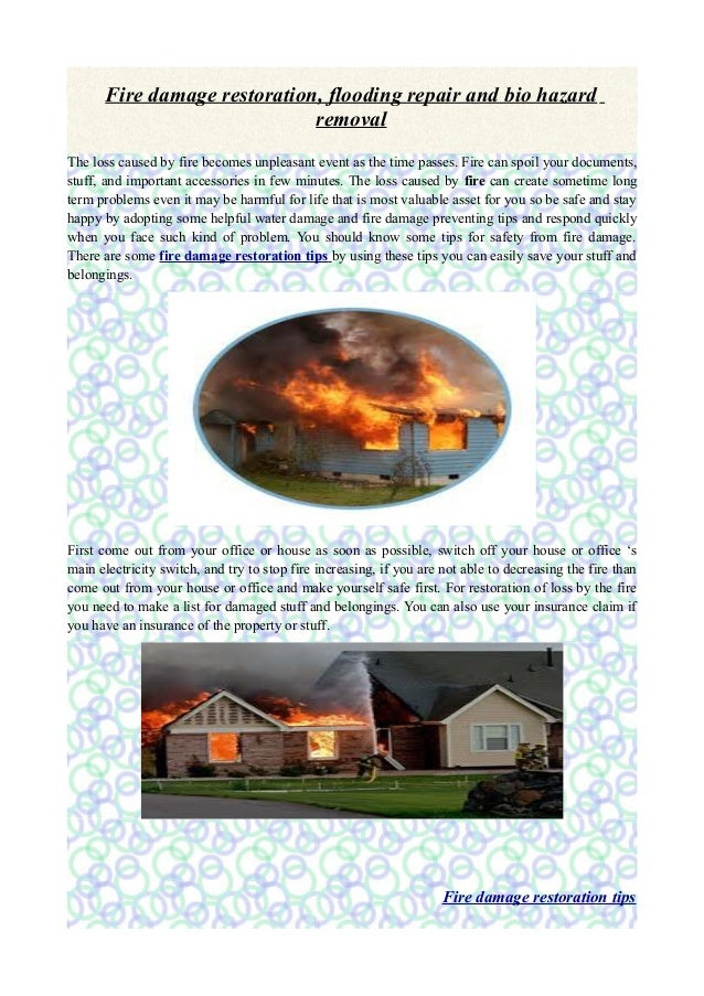 Fire damage restoration, flooding repair and bio hazard                              removalThe loss caused by fire become...