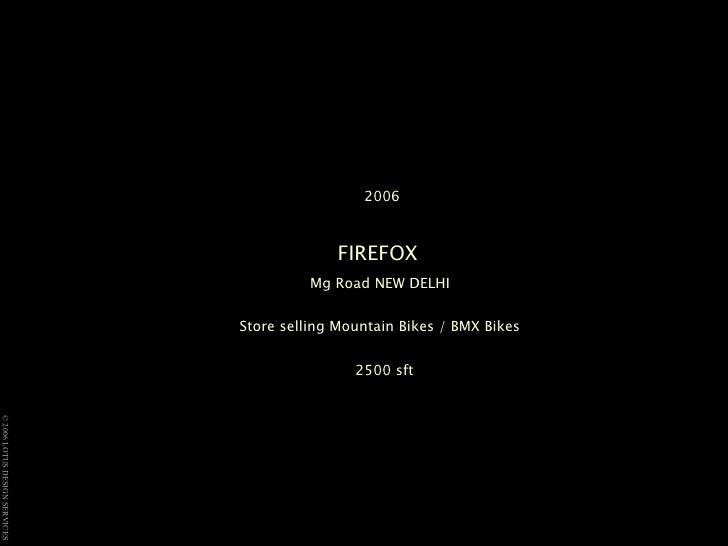 2006 FIREFOX   Mg Road NEW DELHI  Store selling Mountain Bikes / BMX Bikes   2500 sft